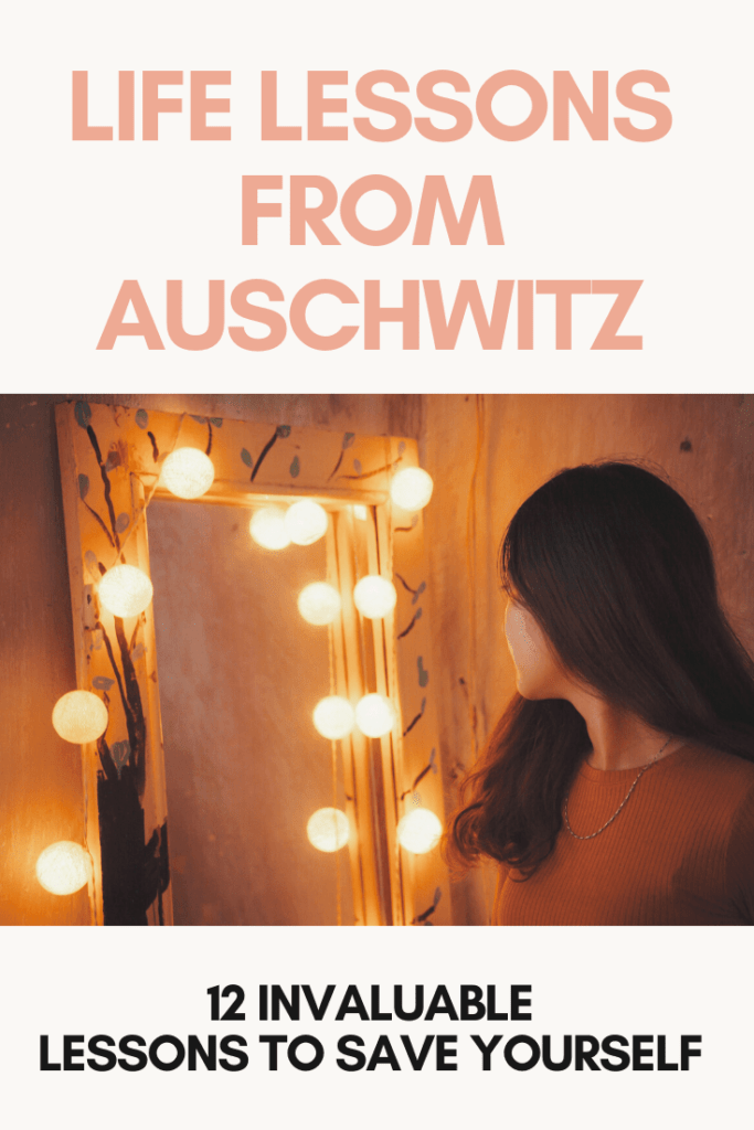 """Life Lessons from Auschwitz:  12 Invaluable Lessons to Save Yourself 