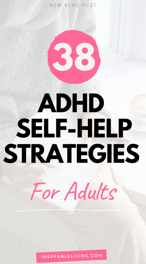 Living Well With ADHD: 38 ADHD Self-Help Strategies for Adults