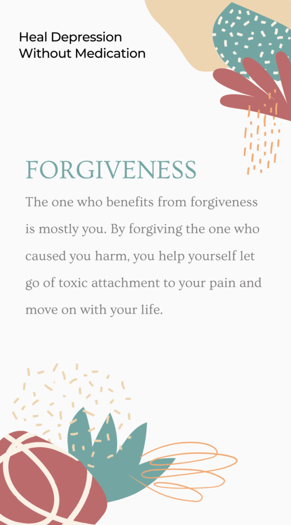 How to Heal Depression Without Medication practice forgiveness